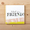 What Is A Friend Book