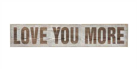 """Love You More"" Wall Sign"