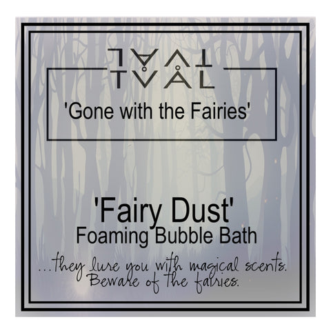'Gone with the Fairies' (Fairy Dust) Foaming Bubble Bath