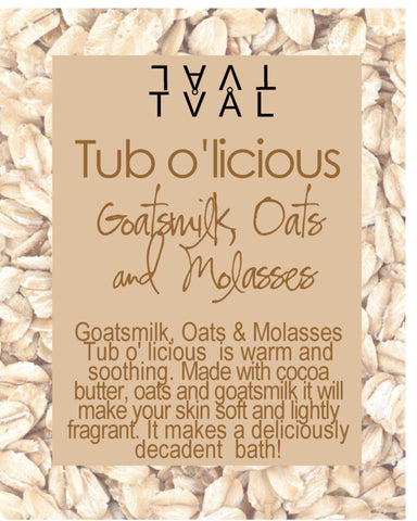 Tub O'licious - Goatsmilk, Oats & Molasses