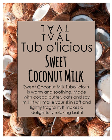 Tub o'licious - Sweet Coconut Milk