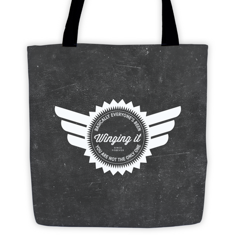 Everyone's Been Winging it Since Forever Tote