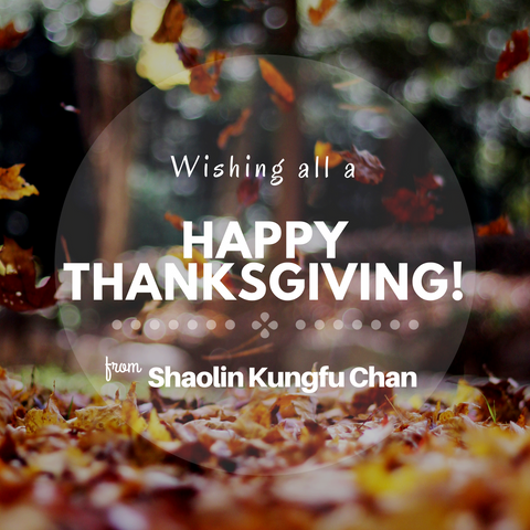 Happy Thanksgiving Shaolin Kungfu Chan