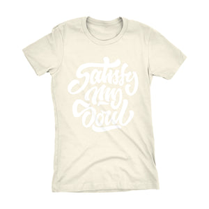 "Womens ""Satisfy My Soul"" Tee"