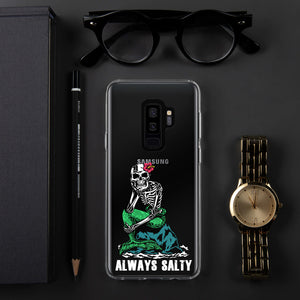 "Clear ""Always Salty"" Samsung Case"