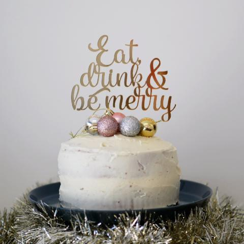 FESTIVE CAKE TOPPER - Eat, drink and be merry Christmas cake topper - perfect for all your festive occasions