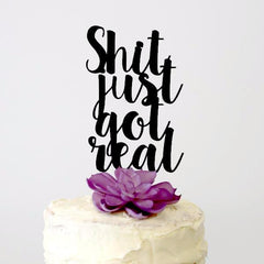 Sh*T Just Got Real Cake Topper - Arlo and Co