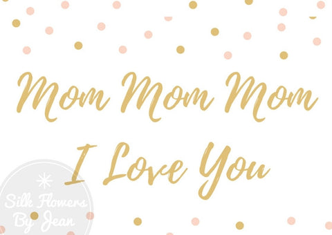 Mothers Day Card  Mom Mom Mom I Love You Instant Downloadable Printable Card