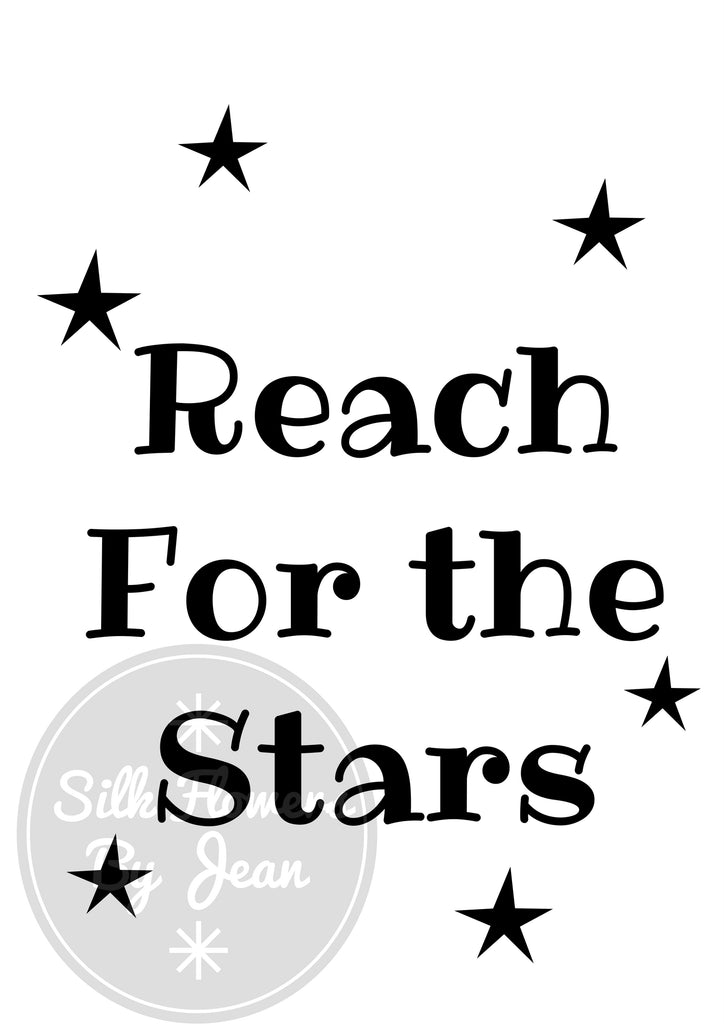 Reach For The Stars Print, Reach For The Stars Card, Card for Him, Card for Her, Picture For Wall, Black White Prints, Kids Rooms Prints - Silk Flowers By Jean
