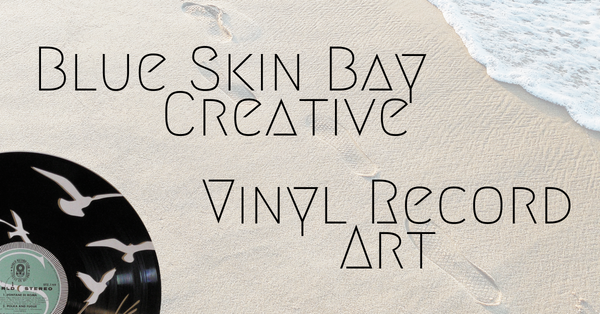 Blueskin Bay Creative - Vinyl Record Art