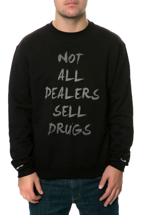 Not All Dealers Sell Drugs Sweatshirt