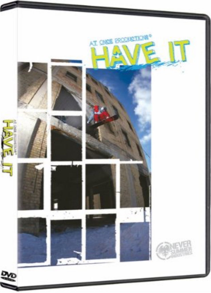 Have It Snowboard DVD by AtOnce Productions