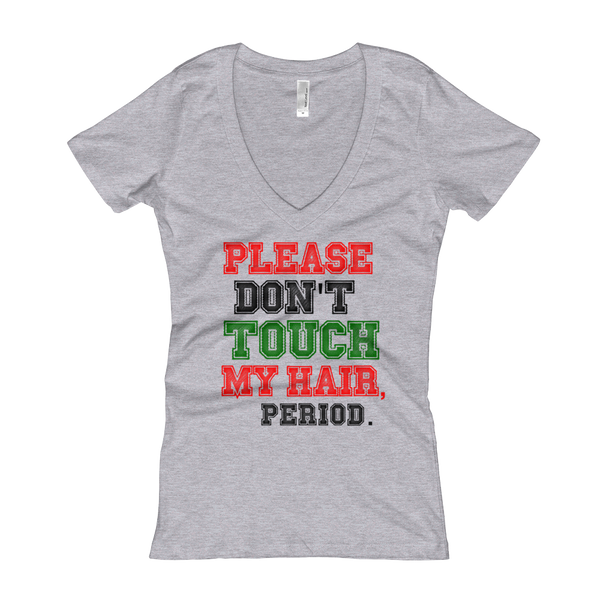 Please Don't Touch My Hair - Grey V-Neck Tee