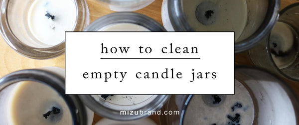 How to Clean Empty Candle Jars by MIZU brand