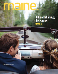 Featured in Maine Magazine's Wedding Issue, 2015