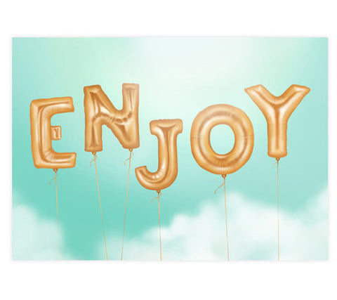 Enjoy – Art Print