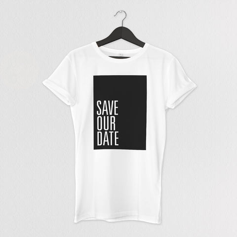 SAVE OUR DATE TEE