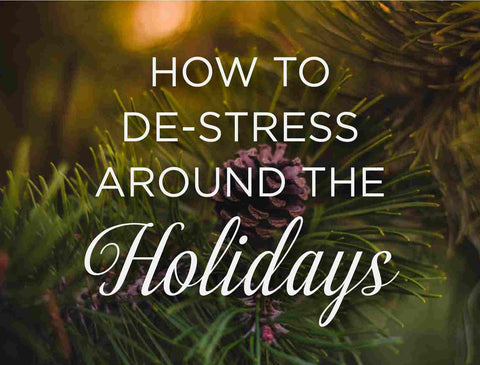 How to De-Stress around the Holidays