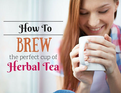 How to Brew the Perfect Cup of Herbal Tea