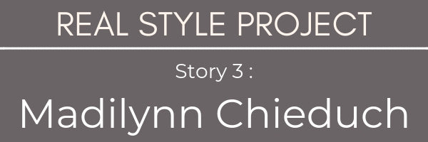 Real Style Project Madilynn Chieduch