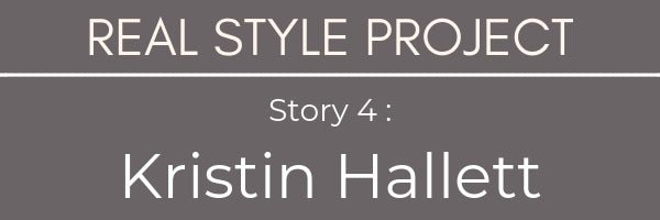 Real Style Project Kristin Hallett