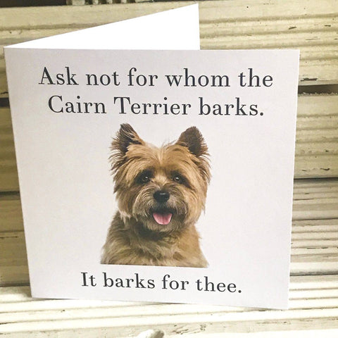 Ask not Cairn Terrier greetings card