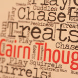 Cairn Thoughts Word Art (Unframed) - Cairn Terrier Collectibles