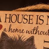 Plaque - A house is not a home without a Black Cairn Terrier - Cairn Terrier Collectibles