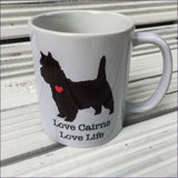 Love Cairns, Love Life Mug - Cairn Terrier Collectibles