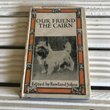 Our Friend the Cairn book 1946 edition - Cairn Terrier Collectibles
