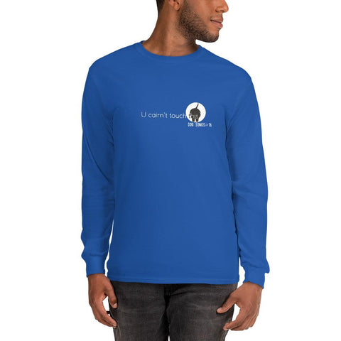 U cairn't touch this Long Sleeve T-Shirt