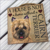 Plaque - A house is not a home without a Blonde Cairn Terrier - Cairn Terrier Collectibles