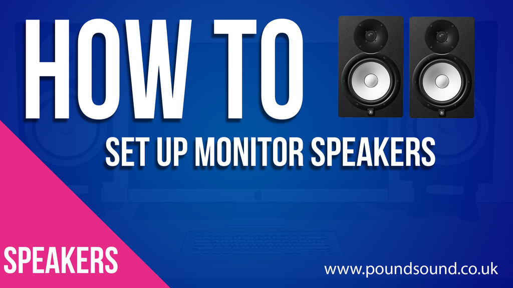 HOW TO POSITION & CALIBRATE MONITOR SPEAKERS - THE BASICS