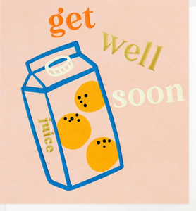 Orange Juice Get Well Soon Card