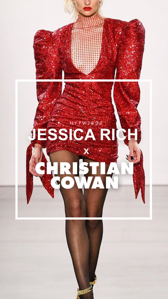 JESSICA RICH HITS NEW YORK FASHION WEEK WITH CHRISTIAN COWAN