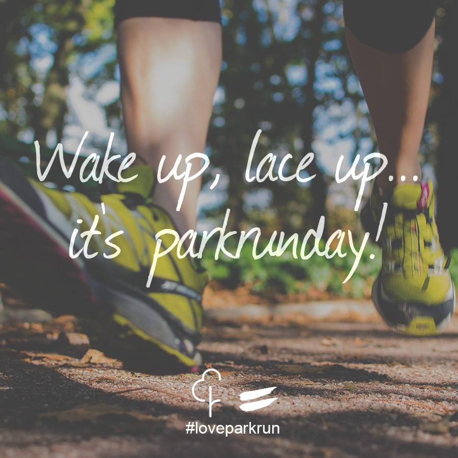 Wake up, Lace up.. it's parkrunday!