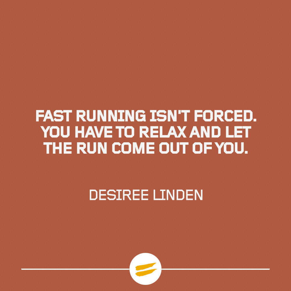 Fast running isn't forced. You have to relax and let the run come out of you