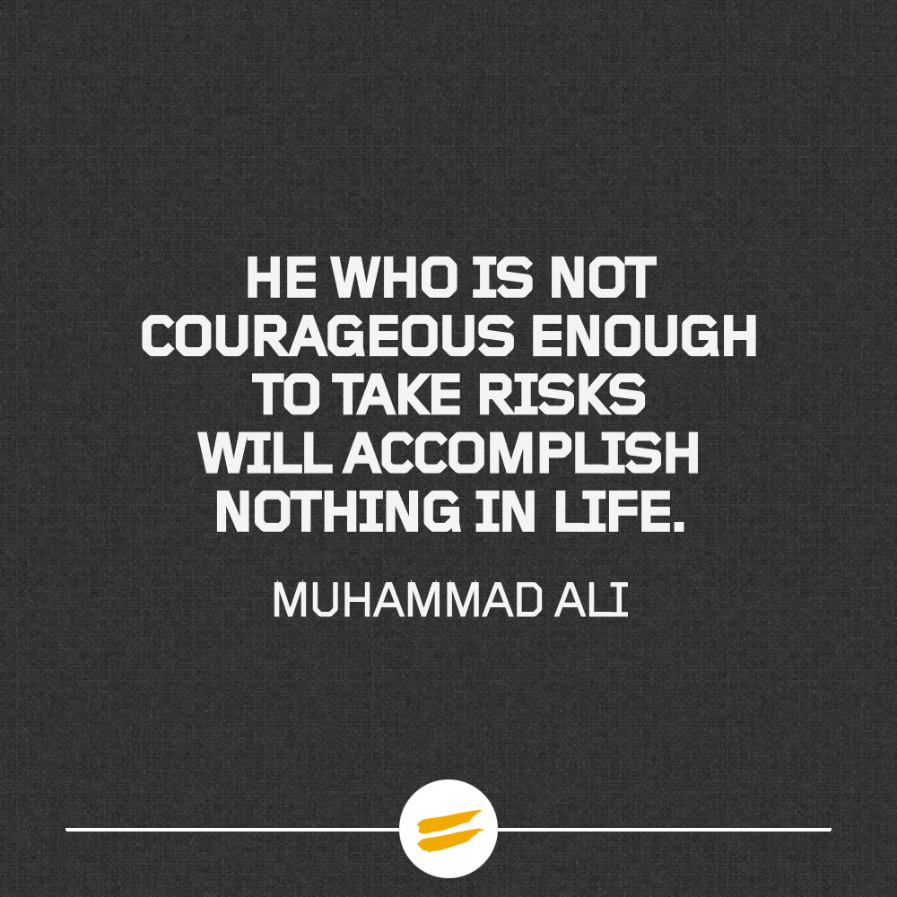 He who is not courageous enough to take risks will accomplish nothing in life