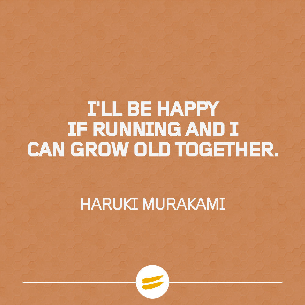 I'll be happy if running and I can grow old together