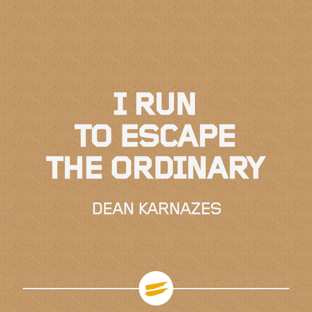 I run to escape the ordinary
