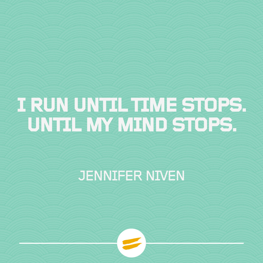 I run until time stops. Until my mind stops.
