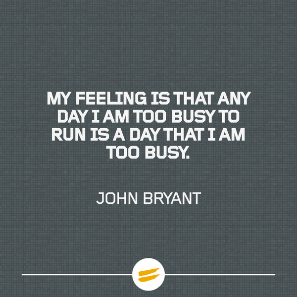 My feeling is that any day I am too busy to run is a day that I am too busy