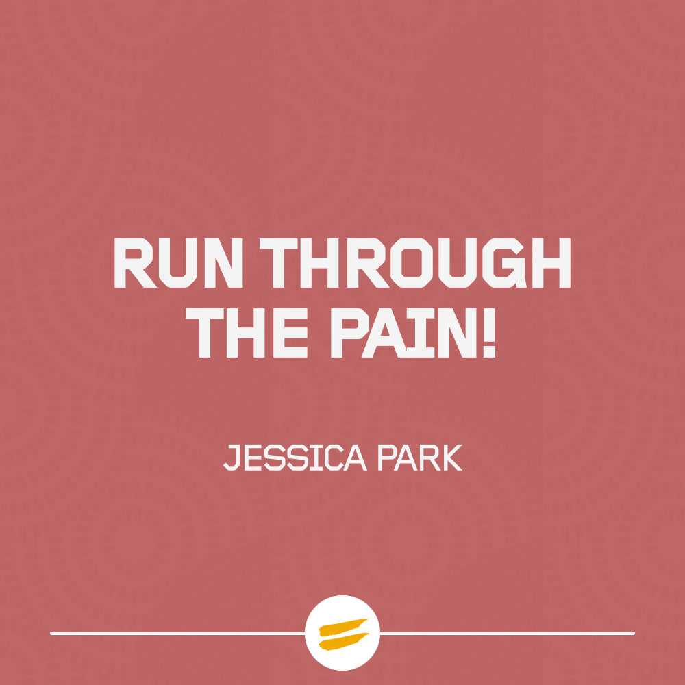 Run through the pain.