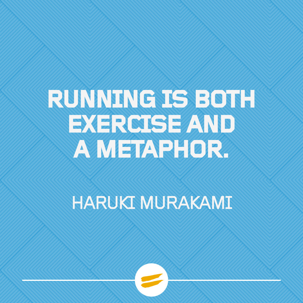 Running is both exercise and a metaphor