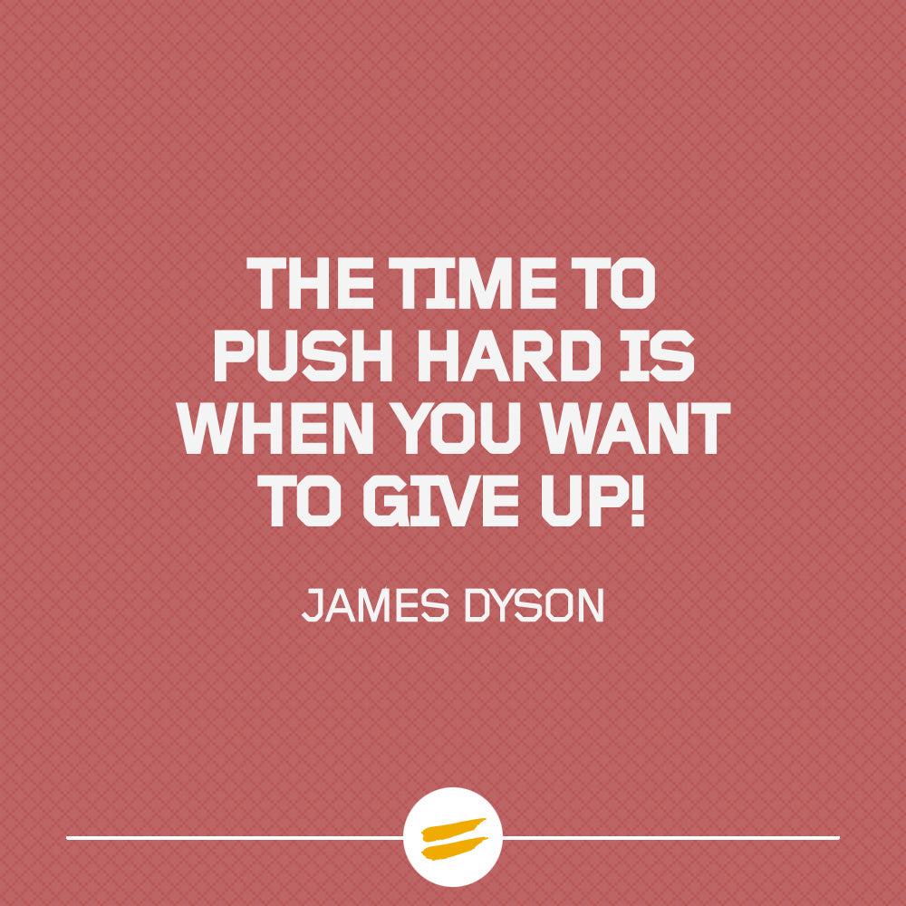 The time to push hard is when you want to give up!