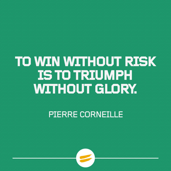 To win without risk is to triumph without glory