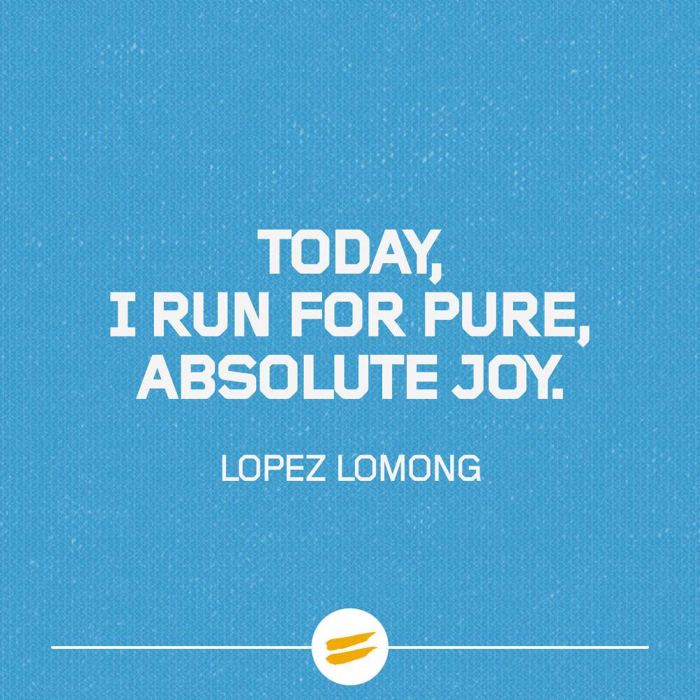 Today, I run for pure, absolute joy