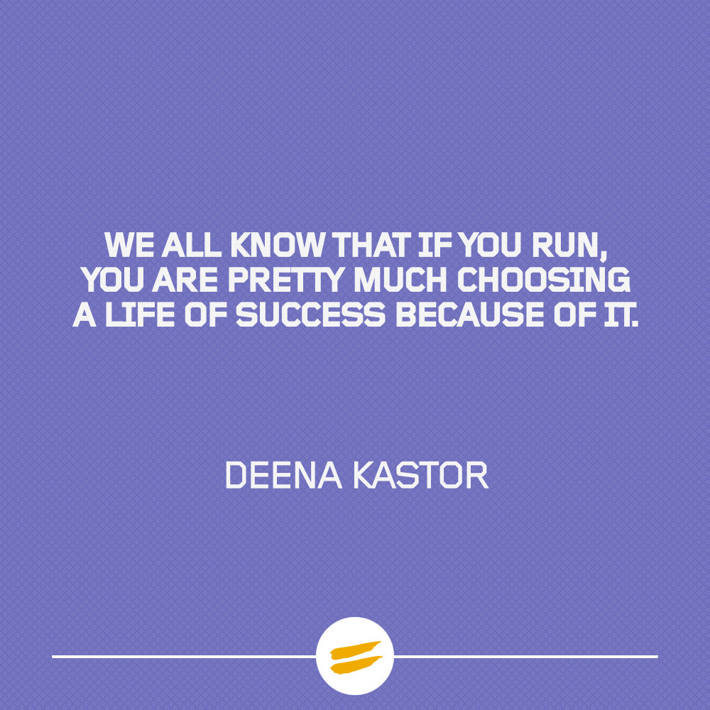 We all know that if you run, you are pretty much choosing a life of success because of it