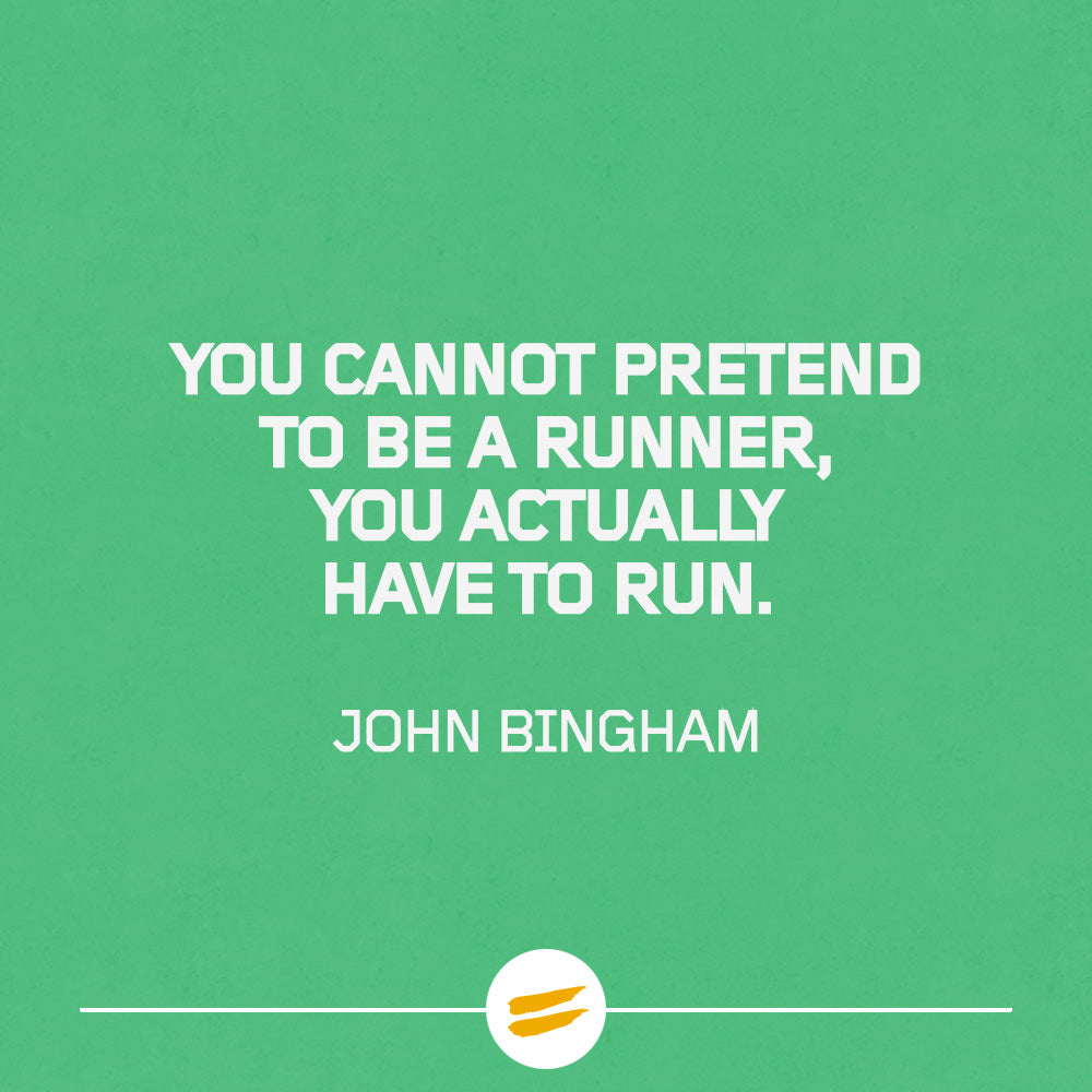 You cannot pretend to be a runner, you actually have to run