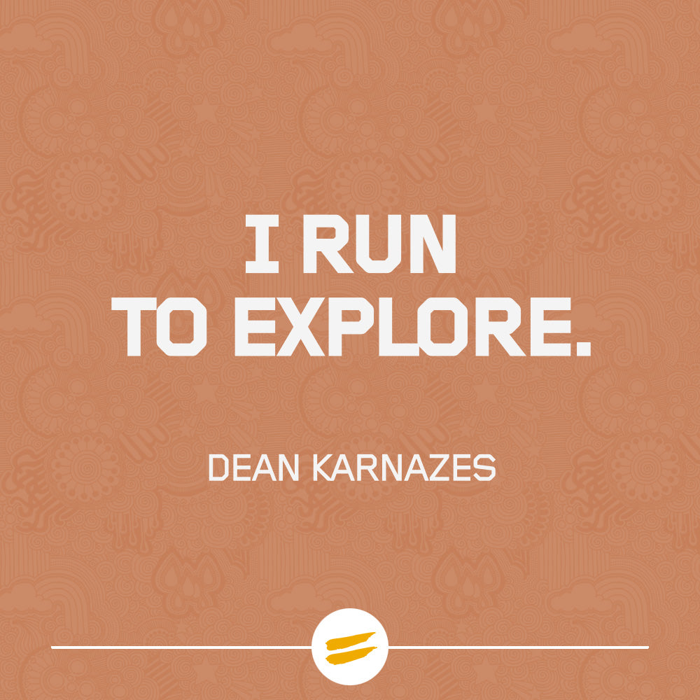 I run to explore